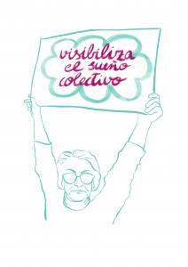 Señora sostiene una pancarta que dice: visibiliza el sueño colectivo
